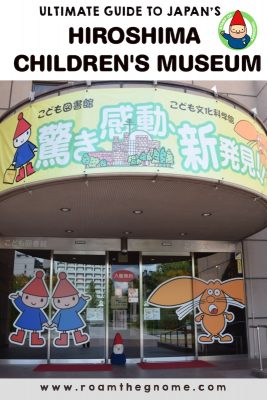 BEST THING TO DO IN HIROSHIMA WITH KIDS IS HIROSHIMA CHILDREN'S MUSEUM!
