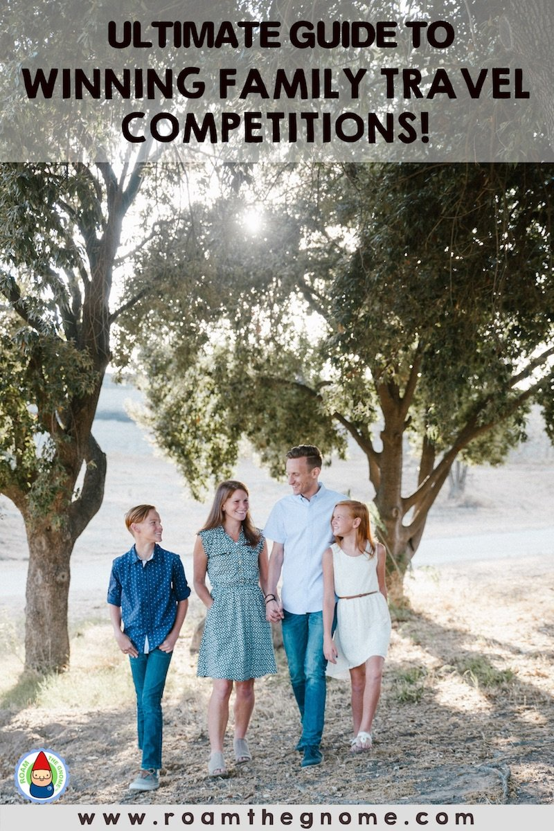 PIN ultimate guide to winning family travel competitions 800
